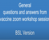 Vaccine Workshop – General questions and answers in BSL